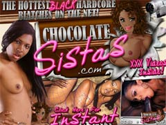 Welcome To Chocolate-Sistas! Inside You`ll Find 1,000`s Of Downloadable Full Length Ebony Lesbians Movies, 1,000`s Of Hi Quality XXX Black Hoes Images, Live Cams With Chat + Free Access To 50 Sites!