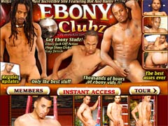Ebony Clubz Is The Most Incredible Site Featuring Hot And Horny Gay Ebony Studz! We`ve Got Everything: Thousands Of Hours Of Ebony Vids, Ebony Jack Off Action, Huge Stony Dicks, Gay Fetish And Much, Much More!