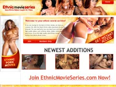 We Offer The Finest Ethnic Video Download Site On The Internet. For One Small Price You Can View Hours And Hours Of High Quality Videos Such As Ebony, Asian, Indian, Latina And So Much More. If You Like High Quality Adult Ethnic Movies, Look No Further Than Ethnic Movie Series.