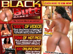Welcome To Black Butt Babes - A Place Where Black Butt Babes Live! 1000`s Of Ebony Videos, Tons Of Hot Pics, XXX Online Chat And Much More. We`ve Got More Ebony Girls That You Can Poke Your Dick At!