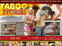 Taboo Stories Has One Of The Largest Collections Of Erotic Sex Stories On The Net Today! Thousands Of Sorted And Categorized Erotic Stories Available For Easy Downloading And Printing! We Update The Members Area With New Stories Weekly!
